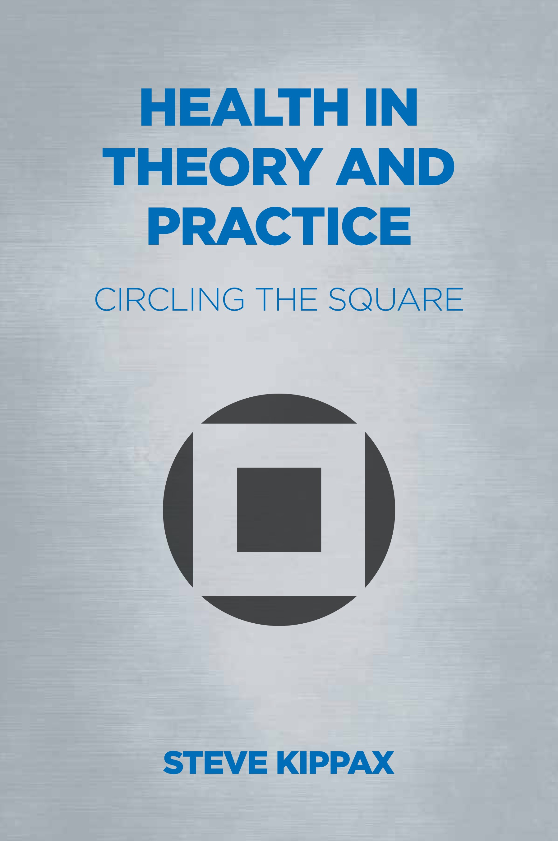 Health in Theory and Practice