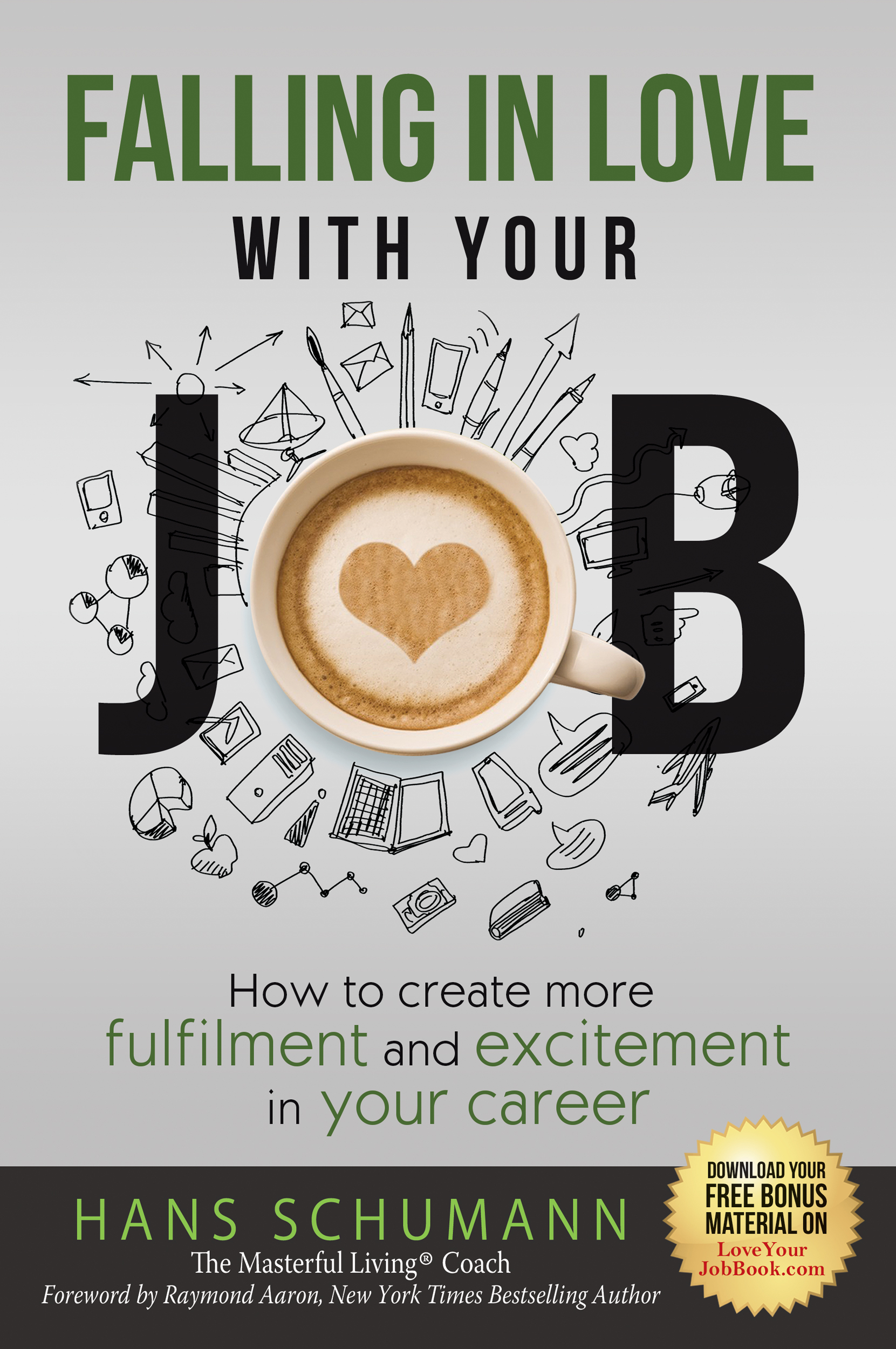 Falling in Love with your Job by Hans Schumann
