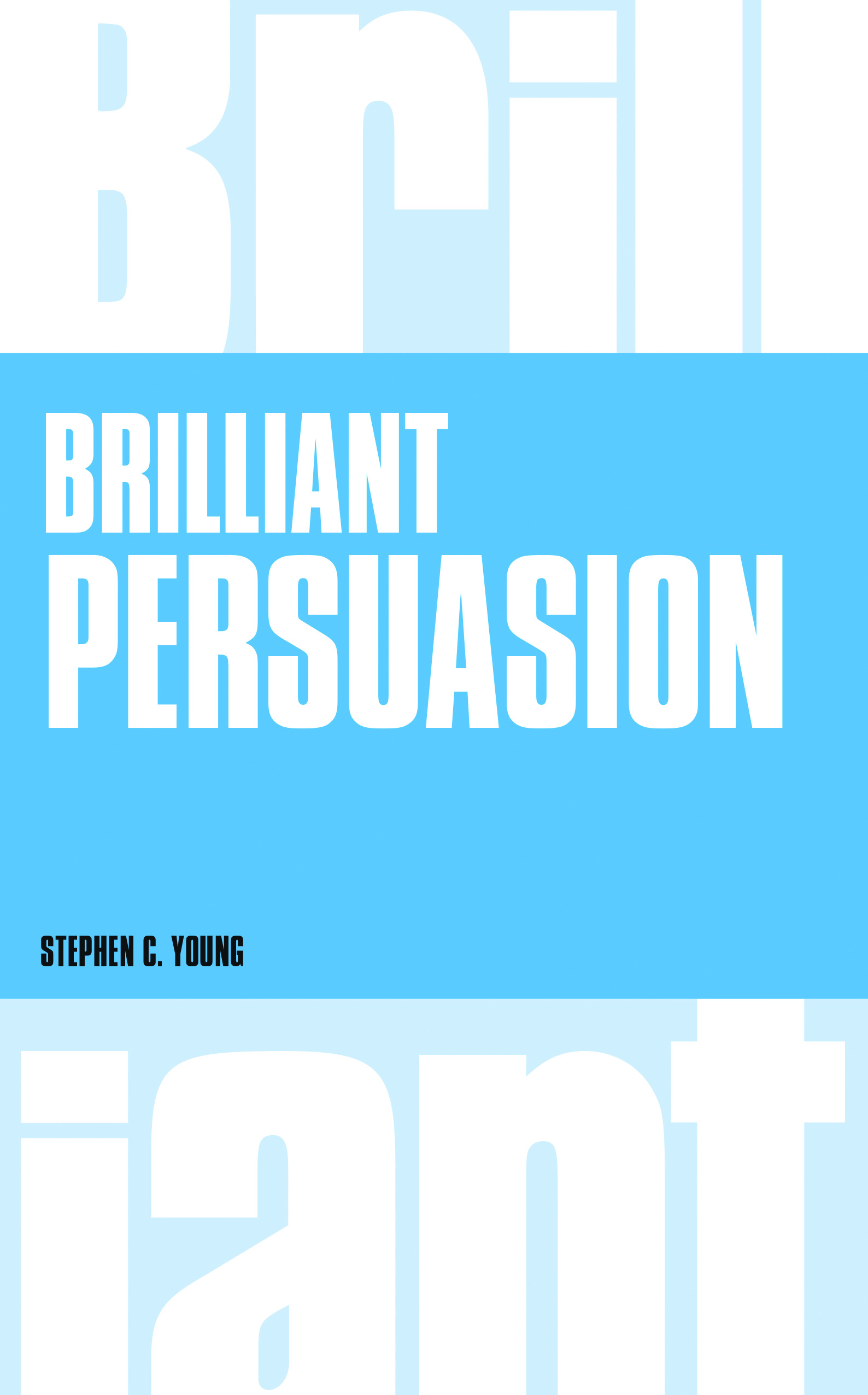 Brilliant Persuasion by Stephen C Young