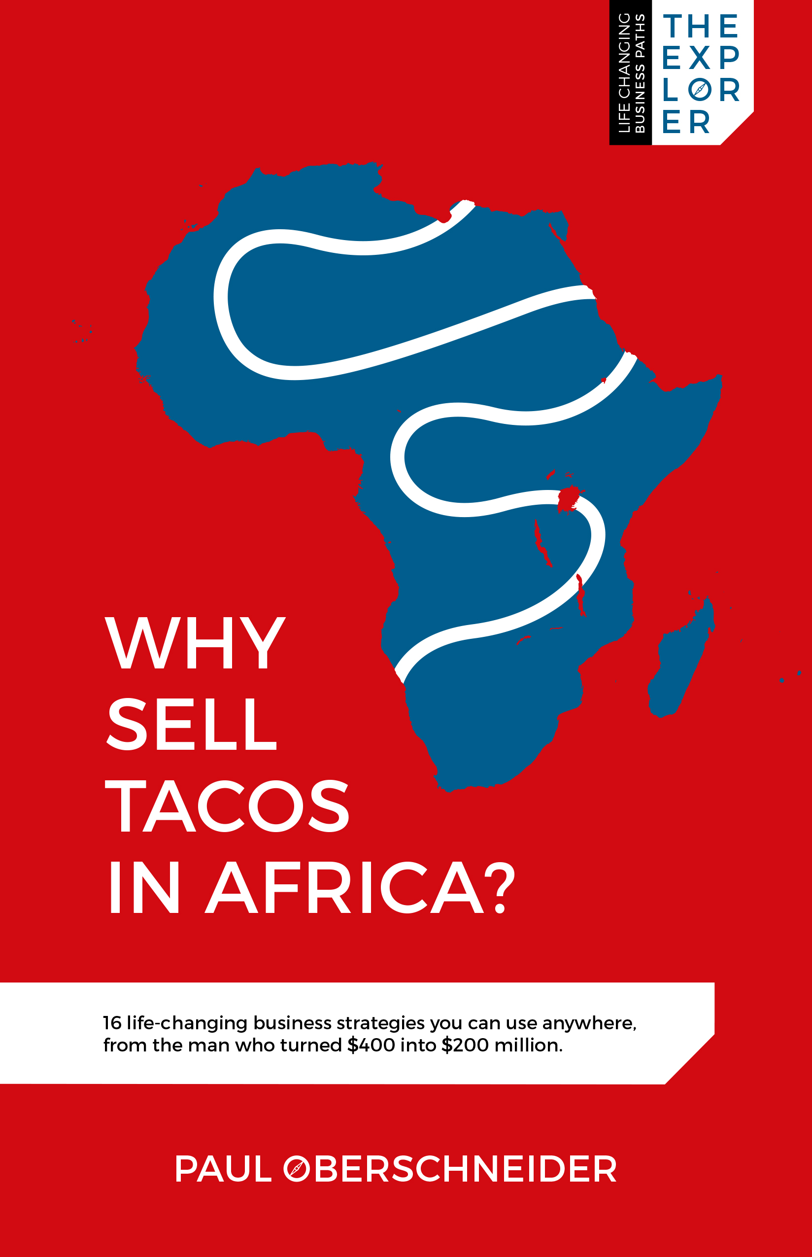 Why Sell Tacos in Africa by Paul Oberschneider