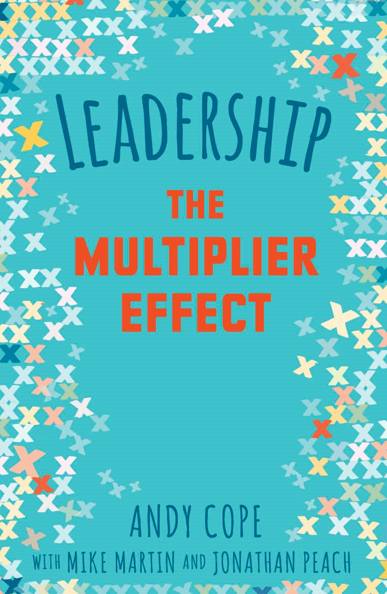 LEADERSHIP - THE MULTIPLIER EFFECT